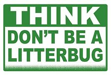 DON'T BE A... LITTERBUG - SIGN- #PS-454