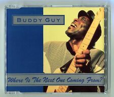Buddy Guy - Where Is The Next One Coming From ? - Scarce 1992 Cd Single