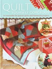 Quilt Yourself Gorgeous - 24 Fq Projects by Mandy Shaw