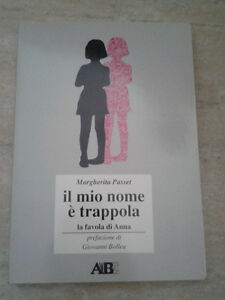 Margherita Passet - IL MIO NOME E' TRAPPOLA. LA FAVOLA DI ANNA - 1994 - 1° Ed.