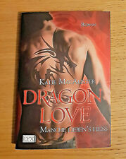 DRAGON LOVE. MANCHE LIEBEN'S HEISS (TB dt.) - Fantasy-Roman von Katie MacAlister