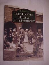2008 PB Book, IMAGES OF AMERICA: FRED HARVEY HOUSES OF THE SOUTHWEST by Melzer