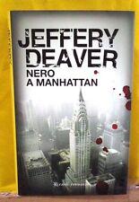 Deaver NERO A MANHATTAN trad. di Foschini - Rizzoli 2009 I ed.