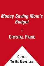 The Money Saving Mom's Budget: Slash Your Spending, Pay Down Your Debt, Streamli