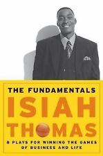 The Fundamentals: 8 Plays for Winning the Games of Business and Life, Isiah Thom