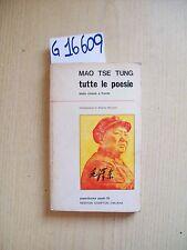 MAO TSE TUNG - TUTTE LE POESIE - NEWTON COMPTON EDITORI - 1972