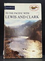 To the Pacific With Lewis and Clark (American Heritage 1967 first edition third