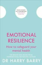Emotional Resilience How to safeguard your mental health 9781409174578
