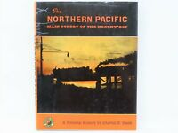 The Northern Pacific - Main Street Of The Northwest by Charles R. Wood ©1968