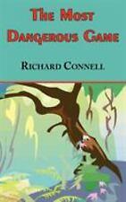 Most Dangerous Game : Richard Connell's Original Masterpiece Rich