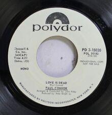 Pop Promo 45 Paul Connor - Love Is Dead / Hop Pickin' Son On Polydor