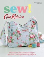 Sew! : Exclusive Cath Kidston Designs for over 40 Simple Sewing Projects ~ NEW