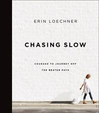 Chasing Slow, Hardcover-2017,ISBN:9780310345671