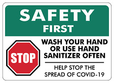 SAFETY FIRST: WASH YOUR HAND OR USE HAND SAN   Adhesive Vinyl Sign Decal
