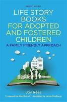 Life Story Books for Adopted and Fostered Children, Second Edition: A Family Fri