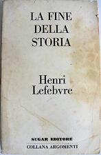 HENRI LEFEBVRE LA FINE DELLA STORIA EPILEGOMENI SUGAR 1972