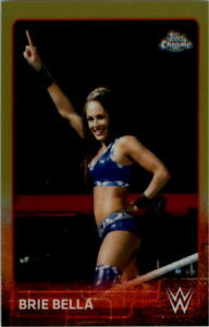 2015 Topps Chrome WWE Gold Refractors #11 Brie Bella /50 - NM-MT