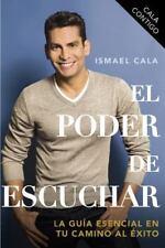 Cala Contigo: El Poder de Escuchar de Ismael Cala (2013, Paperback) SPANISH