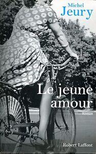 MICHEL JEURY / LE JEUNE AMOUR Edition originale 2006