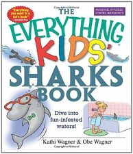 The Everything Kids Sharks Book: Dive Into Fun-infested Waters! by Kathi Wagner