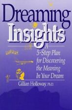 Dreaming Insights: A 5-Step Plan for Discovering the Meaning in Your Dream
