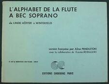 L'ALPHABET DE LA FLUTE A BEC SOPRANO - HÖFFER ED. CHOUDENS - METHODE & EXERCICES