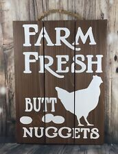 Farm Fresh Butt Nuggets - Kitchen Wood Sign - Chicken Coop Decor