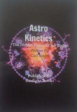 Astro Kinetcs: The Hidden Power of the Zodiac By Carl Nagel, Starlight, Finbarr
