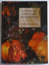 Stephanie's Menus for Food Lovers by Stephanie Alexander cookbook PB cooking VGC