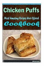 Chicken Puffs: 101 Delicious, Nutritious, Low Budget, Mouth Watering Cookbook...