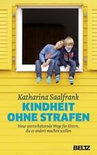 Kindheit ohne Strafen von Katharina Saalfrank (2017, Gebundene Ausgabe)