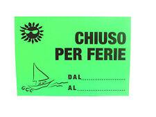 CARTELLO - CHIUSO PER FERIE - VERDE FLUO - 23x33cm - NON PLASTIFICATO
