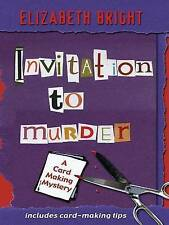 Invitation to Murder: A Card-Making Mystery by Elizabeth Bright ( Hardcover)