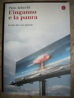 PINO ARLACCHI - L'INGANNO E LA PAURA - ED:IL SAGGIATORE - ANNO:2009  (CS)