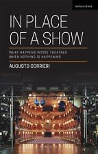 In Place of a Show : What Happens Inside Theatres When Nothing Is Happening: ...