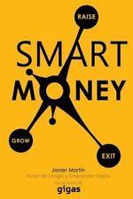 Smart Money : Consigue Financiacion para Tu Empresa de Forma Inteligente by...