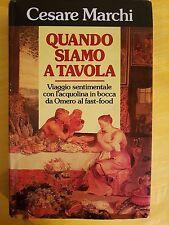 LIBRO CESARE MARCHI - QUANDO SIAMO A TAVOLA - EDIZIONE CLUB 1991
