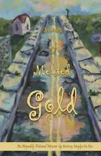 Streets of Melted Gold : An Arguably Fictional Memoir by Brittany Du Bois...