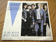 """TOMMY CONWELL & THE YOUNG RUMBLERS - IF WE NEVER MEET AGAIN  7"""" VINYL PS"""