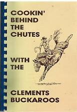 *CLEMENTS CA 1988 COOKIN BEHIND THE CHUTES WITH THE CLEMENTS BUCKEROOS COOK BOOK