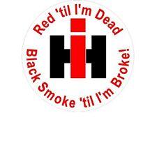 small Red til I'm Dead Black Smoke til I'm Broke Window Decal sticker tractor