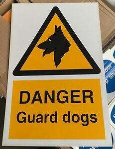 Warning Sign - DANGER Guard dogs - 300 x 200mm Safety Signs