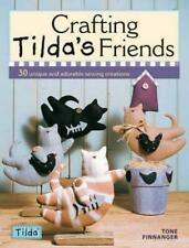 Crafting Tilda's Friends by Tone Finnanger, NEW Book, FREE & Fast Delivery, (Pap