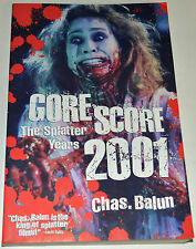 GORE SCORE THE SPLATTER YEARS 2001 305 PAGE BOOK SIGNED BY AUTHOR CHARLES BALUN