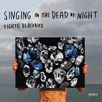 Eighth Blackbird - Singing in the Dead of Night CD NEU OVP