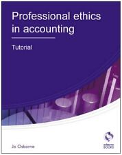 Professional Ethics Tutorial (AAT Accounting - Level 3 Diploma in Accounting),J