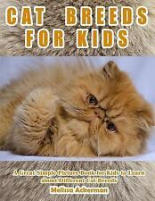 CAT BREEDS for KIDS: a Children's Picture Book about Cat Breeds : A Great Sim...