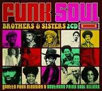 Funk Soul Brothers and Sisters: Ghetto Funk Classics and Southern Fried [CD]