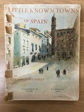 Little Towns Of Spain by Vernon Howe Bailey. 1926 Softcover
