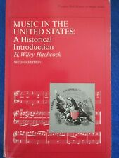 Music in the United States: An Historical Introduction by H. Wiley Hitchcock